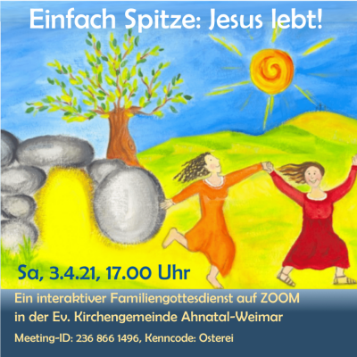 Einfach spitze: Jesus lebt! Ein Familiengottesdienst